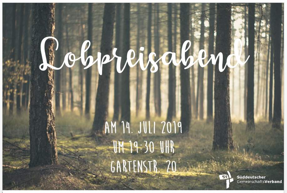 Lobpreisabend am 14.07.2019 um 19:30 Uhr in der Gartenstraße 20